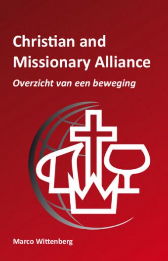 Christian and Missionary Alliance Overzicht van een beweging
