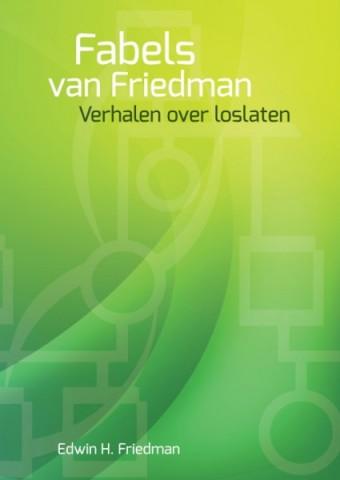 Fabels van Friedman: Verhalen over loslaten