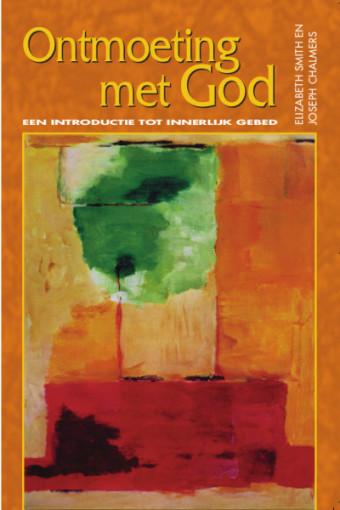Ontmoeting met God: Een introductie tot innerlijk gebed
