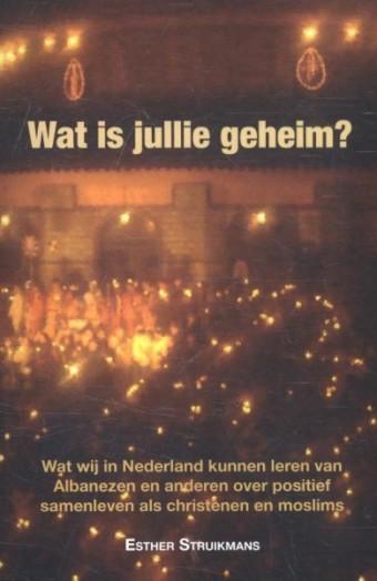 Wat is jullie geheim?: Wat wij in Nederland kunnen leren van Albanezen en ander...